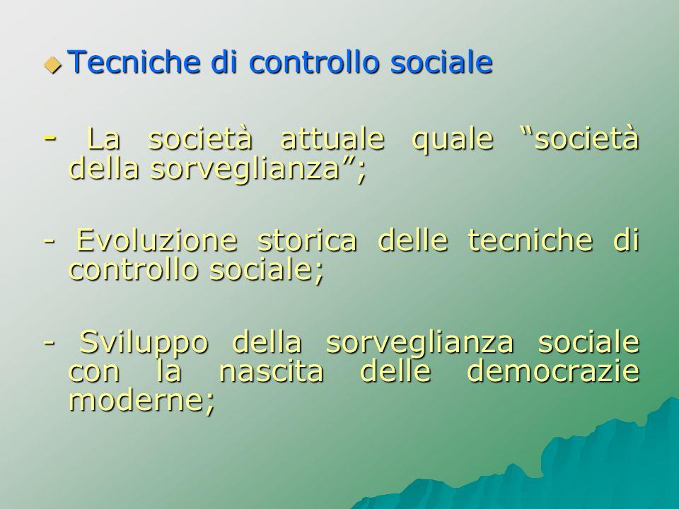 - La società attuale quale società della sorveglianza ;