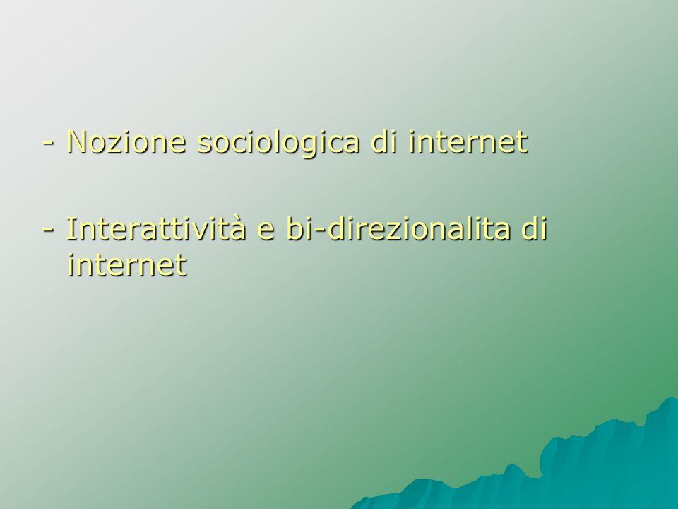 - Nozione sociologica di internet