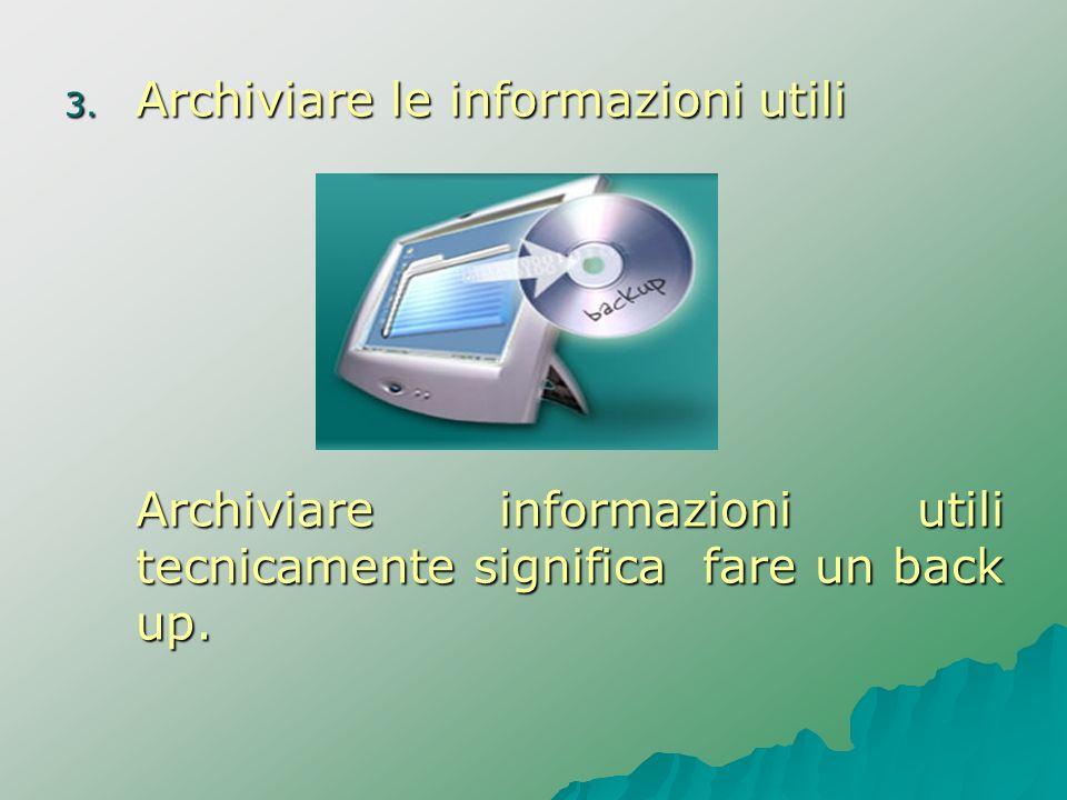 Archiviare le informazioni utili