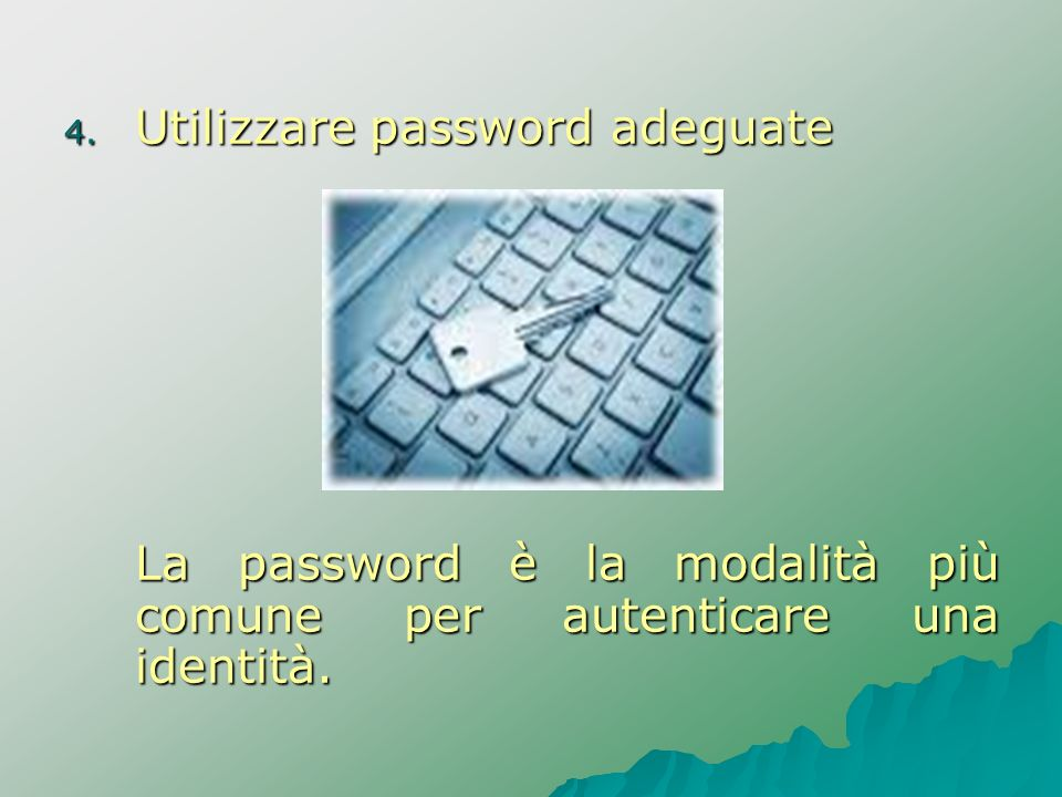 Utilizzare password adeguate