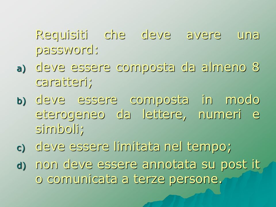 Requisiti che deve avere una password: