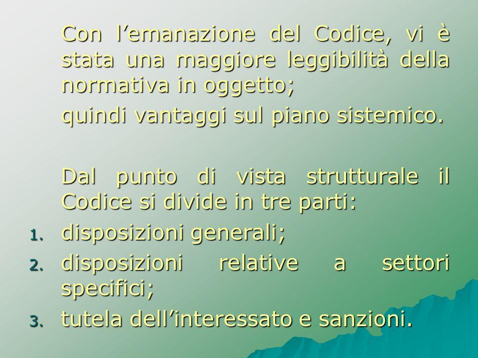 Con l'emanazione del Codice, vi è stata una maggiore leggibilità della normativa in oggetto;