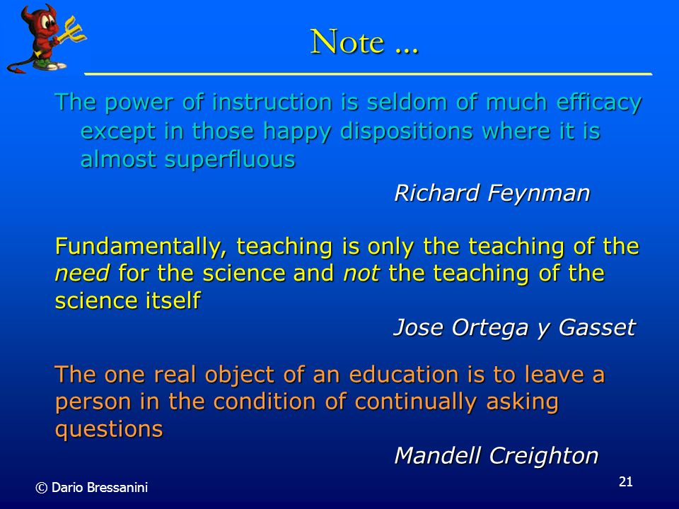 Note ... The power of instruction is seldom of much efficacy except in those happy dispositions where it is almost superfluous.