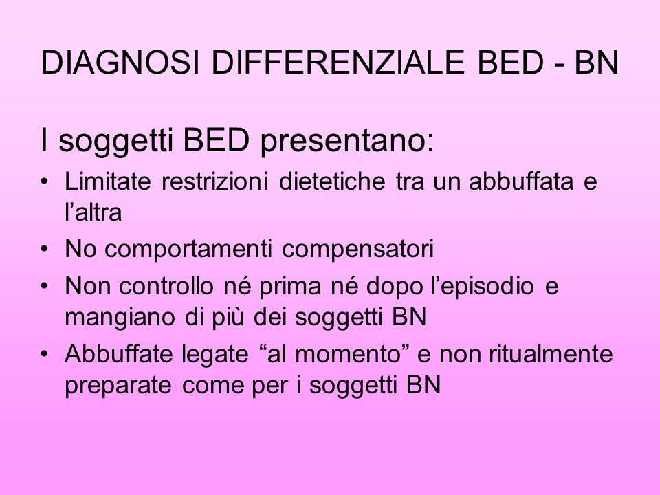 DIAGNOSI DIFFERENZIALE BED - BN