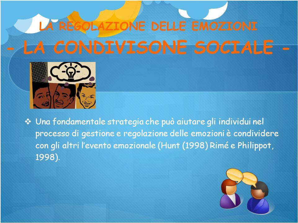 LA REGOLAZIONE DELLE EMOZIONI - LA CONDIVISONE SOCIALE -
