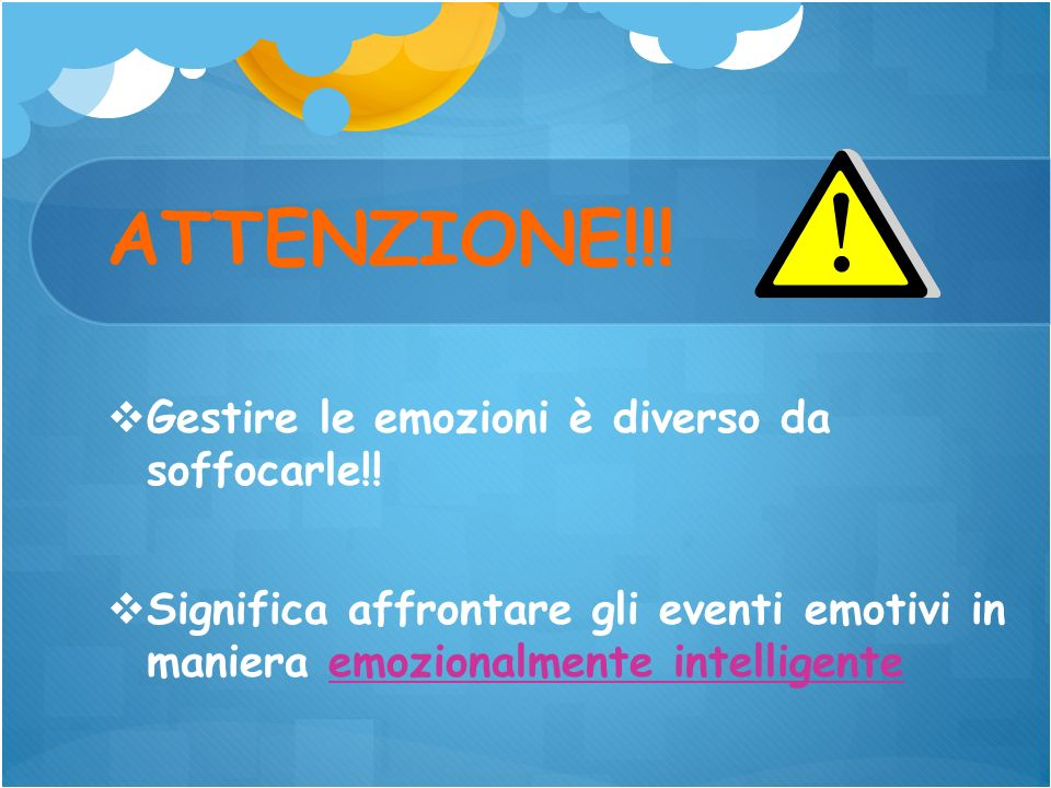 ATTENZIONE!!! Gestire le emozioni è diverso da soffocarle!!