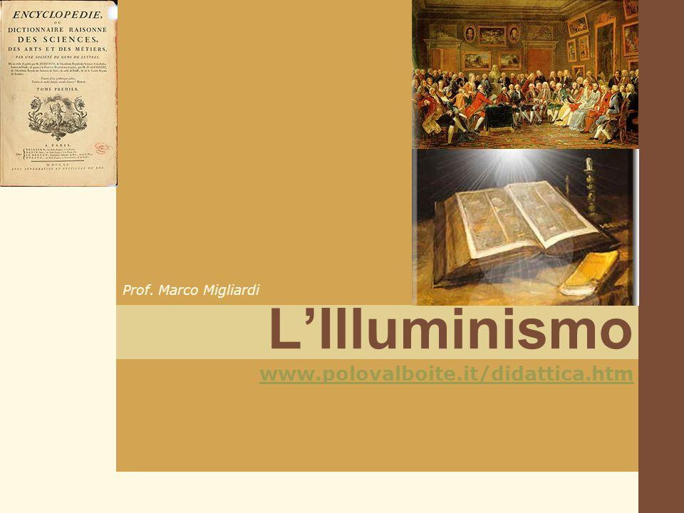 L'Illuminismo Prof. Marco Migliardi www.polovalboite.it/didattica.htm