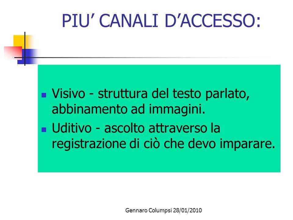 PIU' CANALI D'ACCESSO: