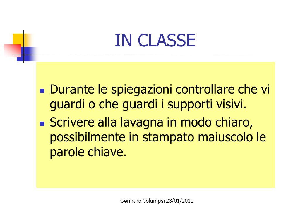 IN CLASSE Durante le spiegazioni controllare che vi guardi o che guardi i supporti visivi.