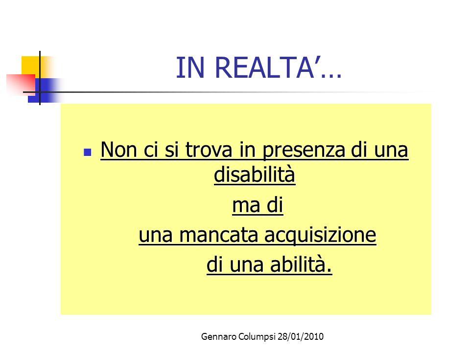 IN REALTA'… Non ci si trova in presenza di una disabilità ma di
