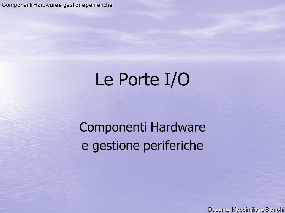 Componenti Hardware e gestione periferiche