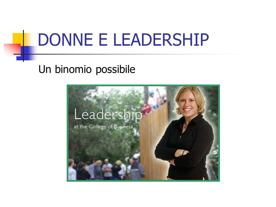 DONNE E LEADERSHIP Un binomio possibile