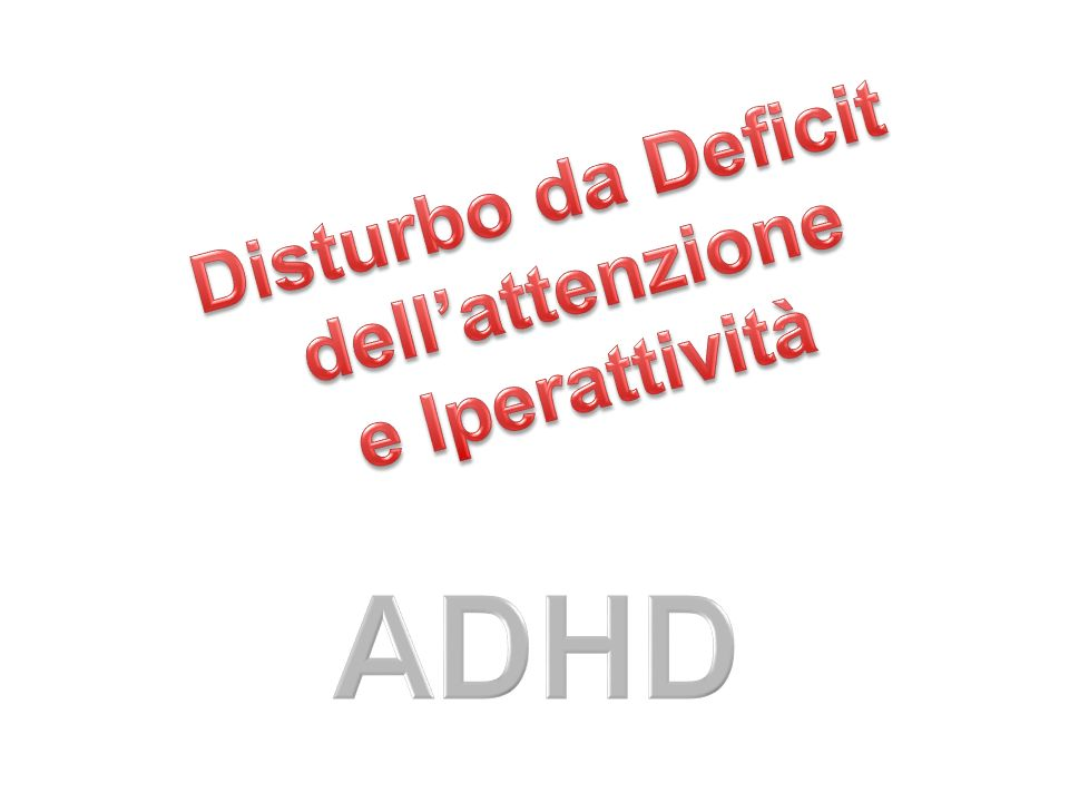 Disturbo da Deficit dell'attenzione e Iperattività ADHD