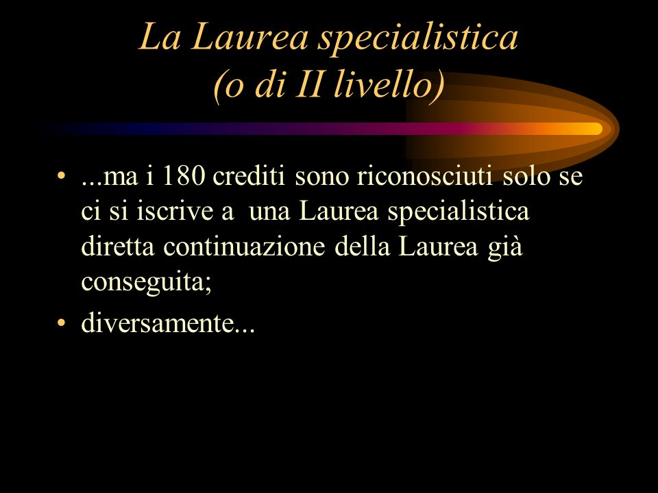 La Laurea specialistica (o di II livello)