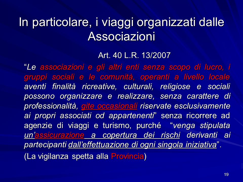 In particolare, i viaggi organizzati dalle Associazioni