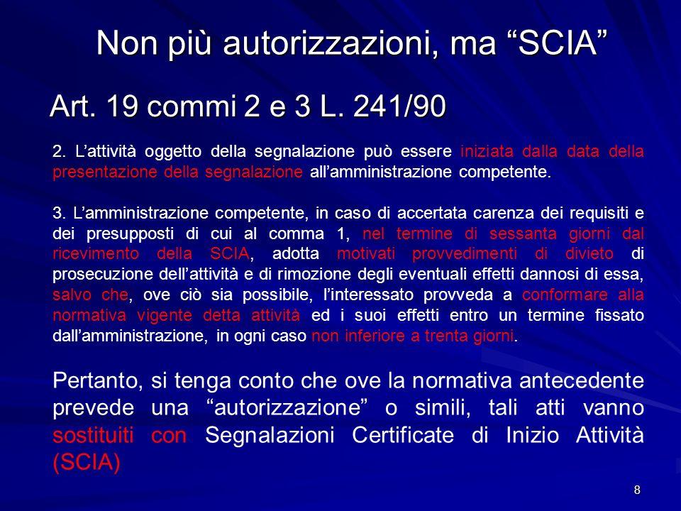 Non più autorizzazioni, ma SCIA