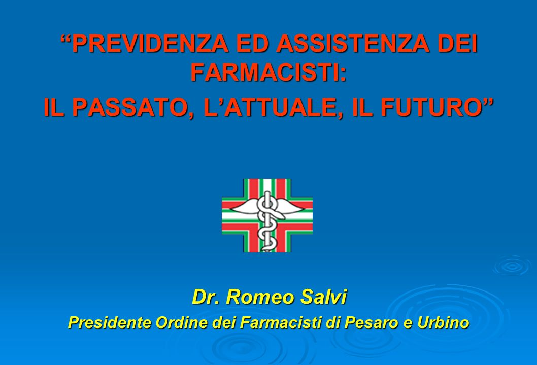 PREVIDENZA ED ASSISTENZA DEI FARMACISTI: