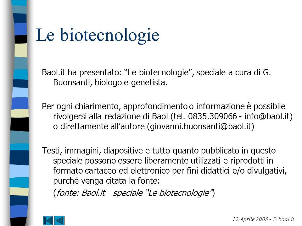 Le biotecnologie Baol.it ha presentato: Le biotecnologie , speciale a cura di G. Buonsanti, biologo e genetista.