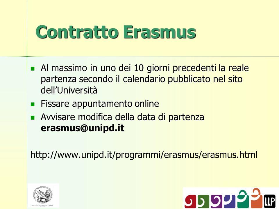 Contratto Erasmus Al massimo in uno dei 10 giorni precedenti la reale partenza secondo il calendario pubblicato nel sito dell'Università.