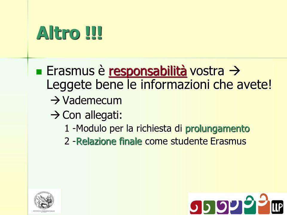 Altro !!! Erasmus è responsabilità vostra  Leggete bene le informazioni che avete! Vademecum. Con allegati:
