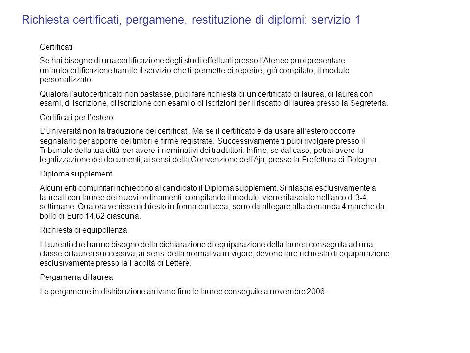 Richiesta certificati, pergamene, restituzione di diplomi: servizio 1