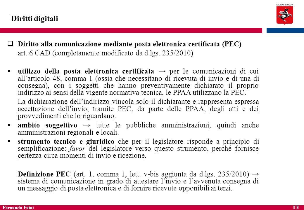 Diritti digitaliDiritto alla comunicazione mediante posta elettronica certificata (PEC) art. 6 CAD (completamente modificato da d.lgs. 235/2010)