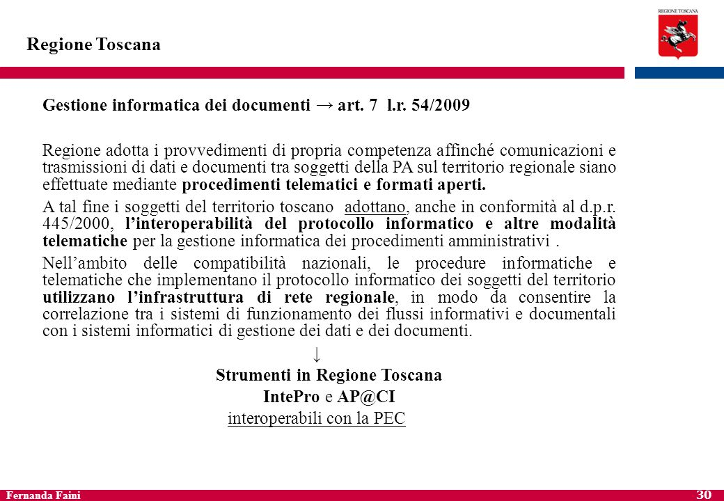 Regione Toscana Gestione informatica dei documenti → art. 7 l.r. 54/2009.