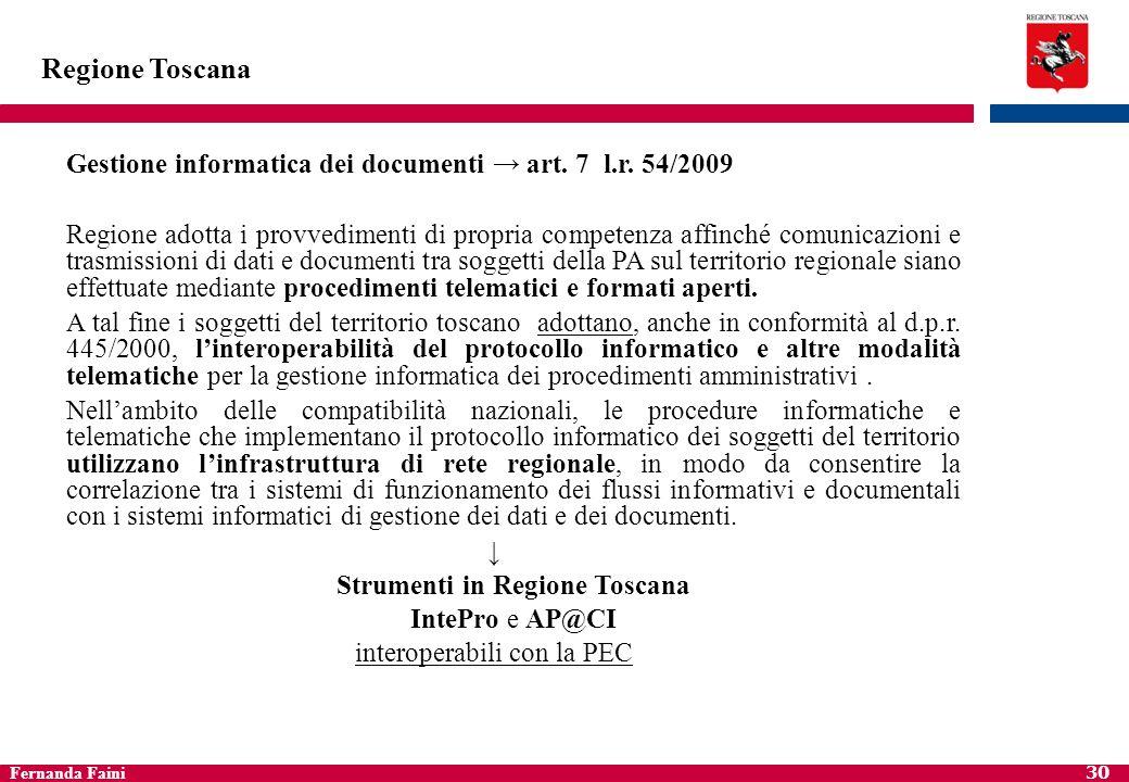 Regione ToscanaGestione informatica dei documenti → art. 7 l.r. 54/2009.