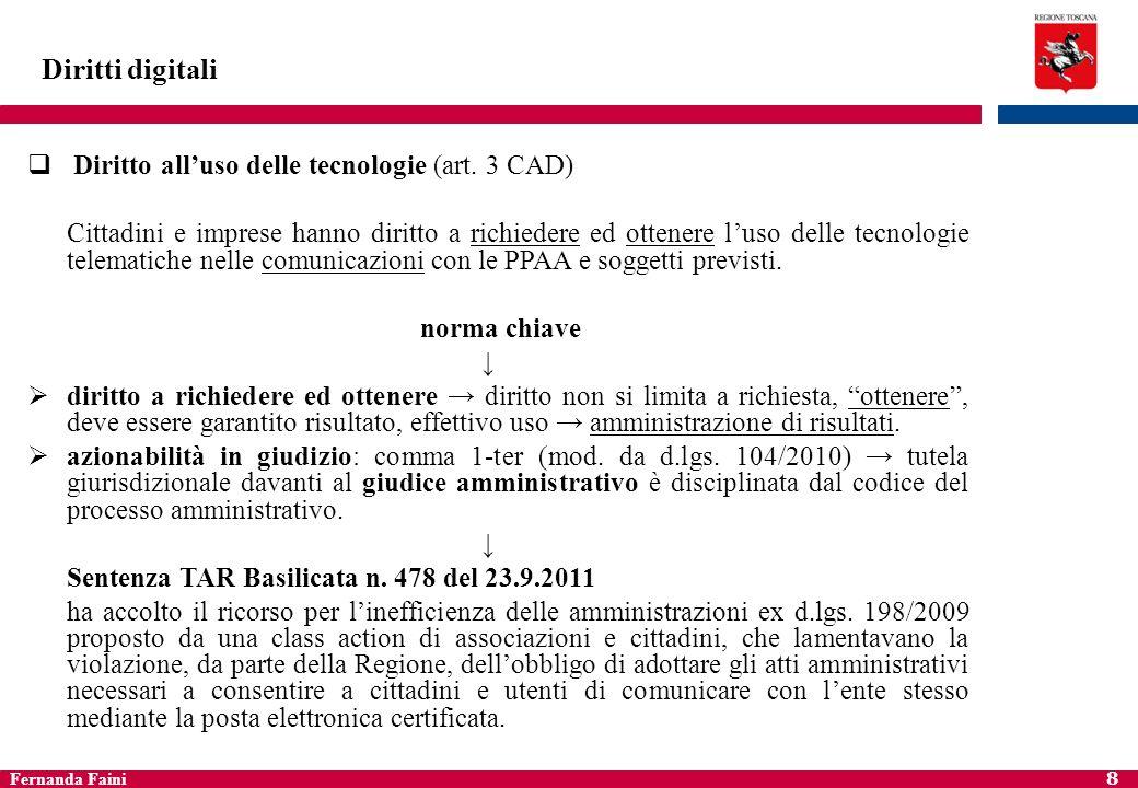 Diritti digitali Diritto all'uso delle tecnologie (art. 3 CAD)
