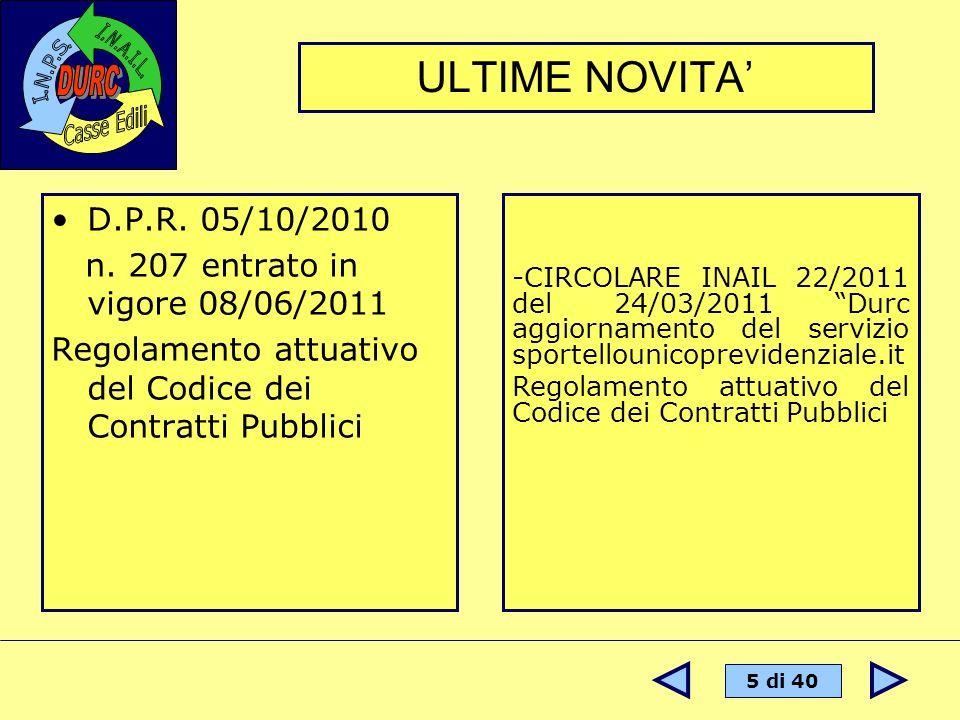 ULTIME NOVITA' D.P.R. 05/10/2010 n. 207 entrato in vigore 08/06/2011