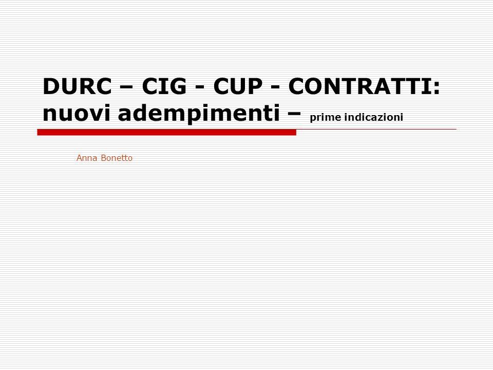 DURC – CIG - CUP - CONTRATTI: nuovi adempimenti – prime indicazioni