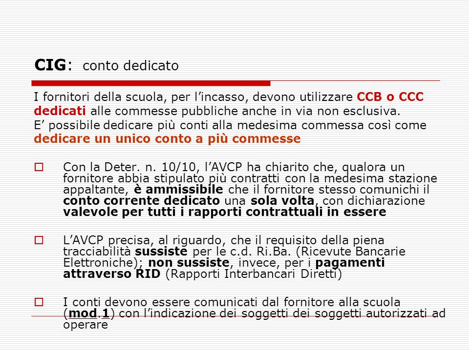 CIG: conto dedicato I fornitori della scuola, per l'incasso, devono utilizzare CCB o CCC.
