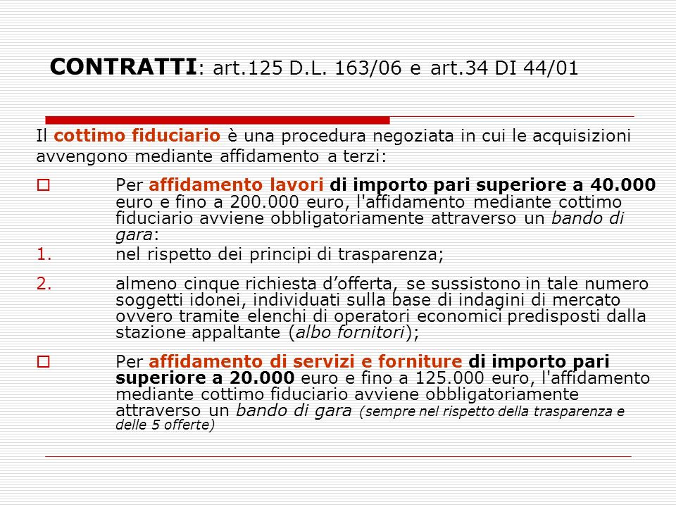 CONTRATTI: art.125 D.L. 163/06 e art.34 DI 44/01