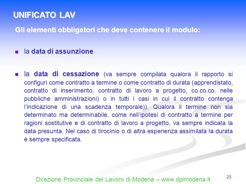 UNIFICATO LAV Gli elementi obbligatori che deve contenere il modulo: