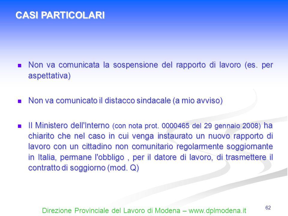 CASI PARTICOLARINon va comunicata la sospensione del rapporto di lavoro (es. per aspettativa) Non va comunicato il distacco sindacale (a mio avviso)