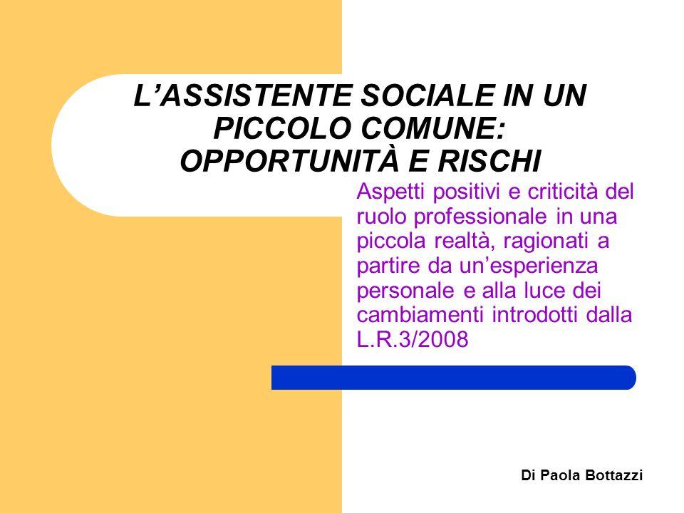 L'ASSISTENTE SOCIALE IN UN PICCOLO COMUNE: OPPORTUNITÀ E RISCHI