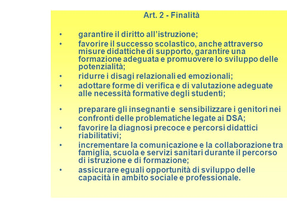 Art. 2 - Finalità garantire il diritto all'istruzione;