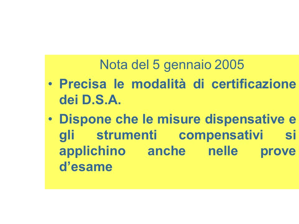 Nota del 5 gennaio 2005 Precisa le modalità di certificazione dei D.S.A.