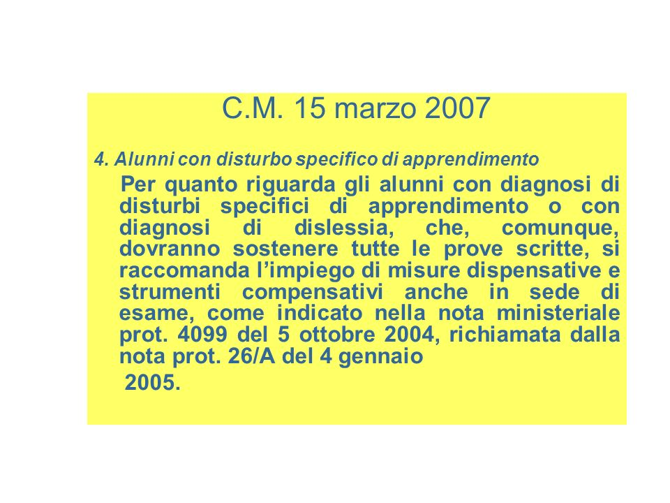 C.M. 15 marzo 2007 4. Alunni con disturbo specifico di apprendimento.