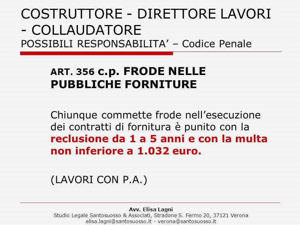 COSTRUTTORE - DIRETTORE LAVORI - COLLAUDATORE POSSIBILI RESPONSABILITA' – Codice Penale