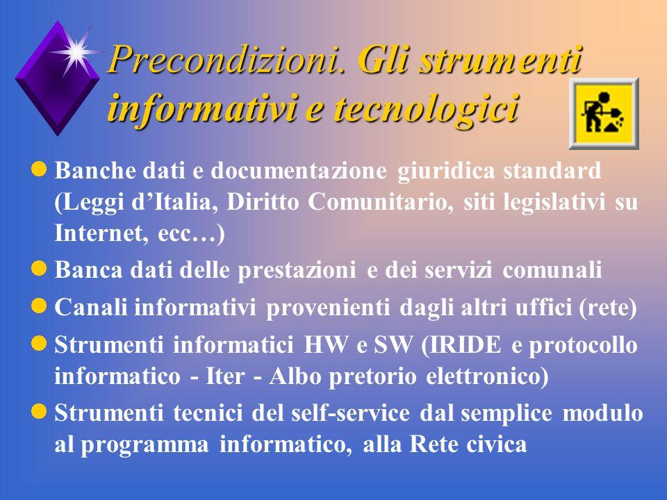 Precondizioni. Gli strumenti informativi e tecnologici