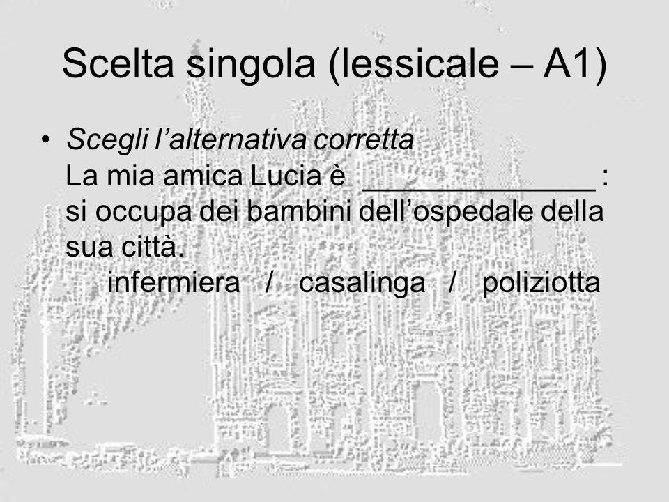 Scelta singola (lessicale – A1)