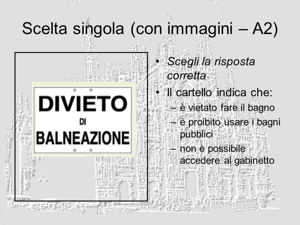 Scelta singola (con immagini – A2)