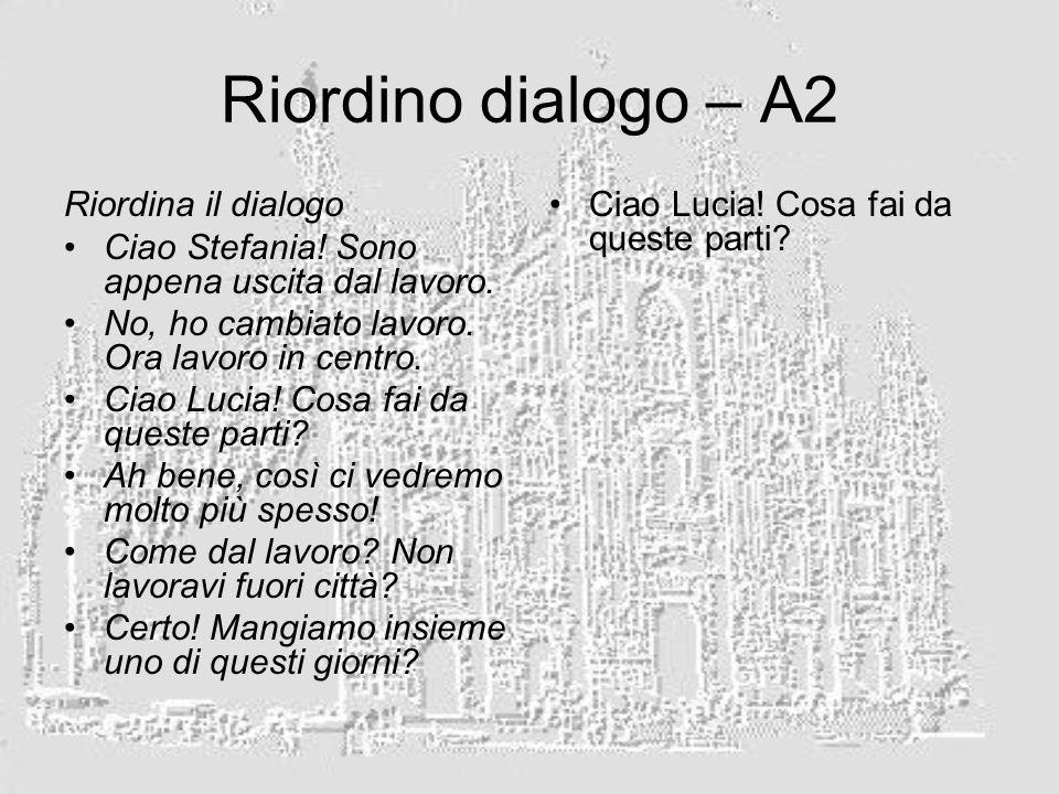 Riordino dialogo – A2 Riordina il dialogo