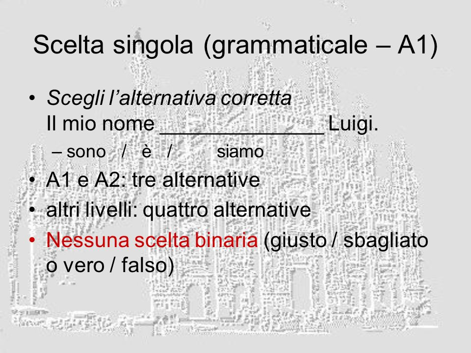 Scelta singola (grammaticale – A1)