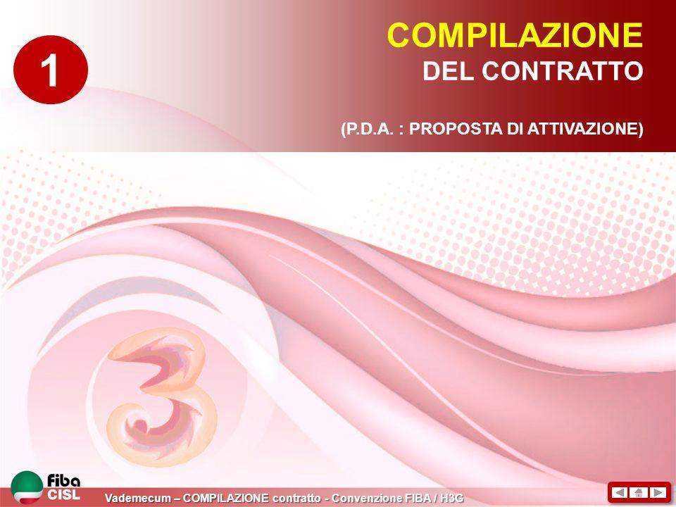 1 COMPILAZIONE DEL CONTRATTO (P.D.A. : PROPOSTA DI ATTIVAZIONE)