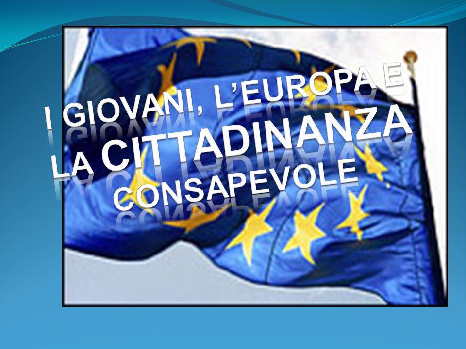 I GIOVANI, L'EUROPA E LA CITTADINANZA CONSAPEVOLE