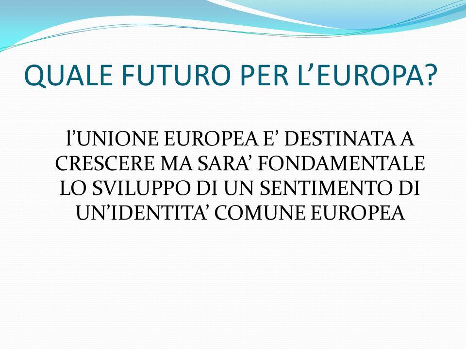 QUALE FUTURO PER L'EUROPA