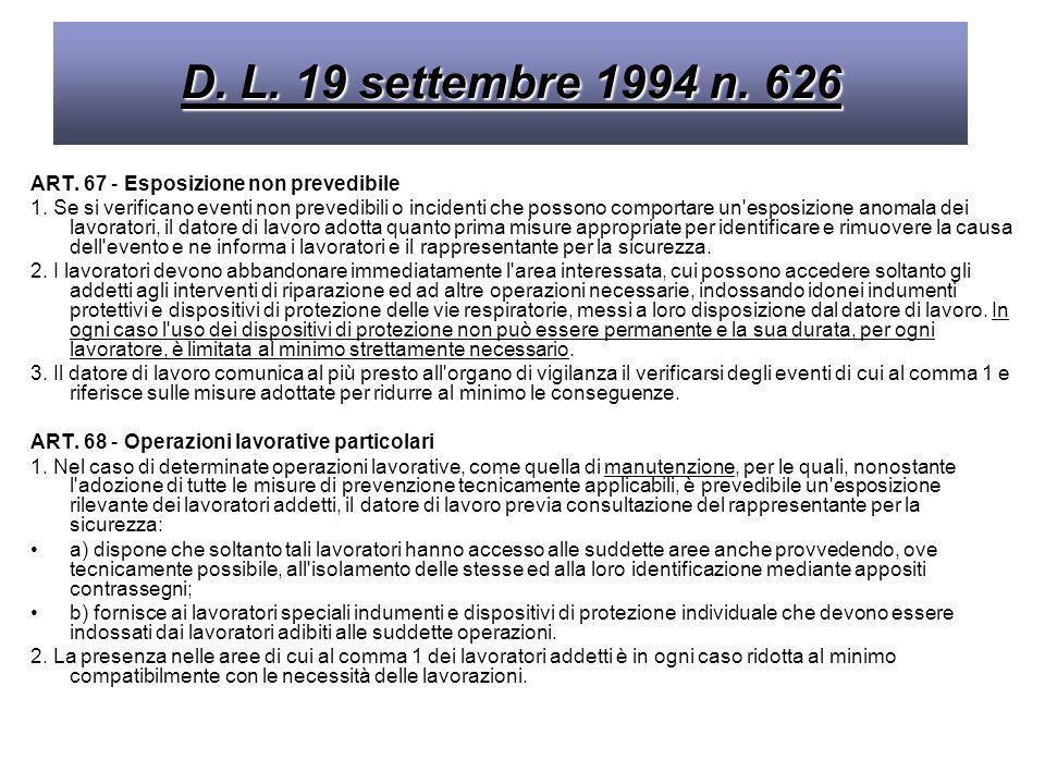 D. L. 19 settembre 1994 n. 626 ART. 67 - Esposizione non prevedibile