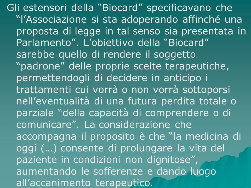 Gli estensori della Biocard specificavano che l'Associazione si sta adoperando affinché una proposta di legge in tal senso sia presentata in Parlamento .